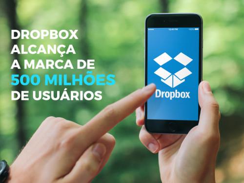 Dropbox alcança a marca de 500 milhões de usuários